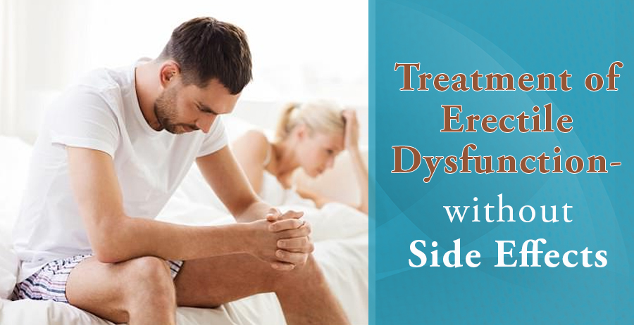 Treatment of erectile dysfunction- without side effects
