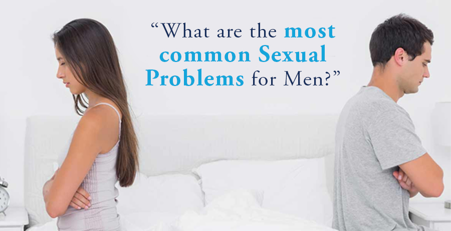 What are the most common Sexual Problems for Men