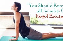 You Should Know all benefits Of Kegel Exercise