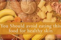 You Should avoid eating this food for healthy skin